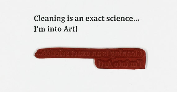 Cleaning Is An Exact Science I'm Into Art - Altered Attic Rubber Stamp - CLEARANCE - Funny Quote Greeting - Art Craft Scrapbook Mixed Media