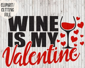 wine is my valentine svg, wine svg file, valentines svg, wine sign stencil, svg cut file, wine cutting file, vinyl designs, wine printable