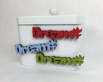 Dream Kitchen Magnet, Teenagers Bedroom Magnet, Girls Room Magnet, Inspiration Magnet