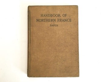 1918 Handbook of Northern France Manual for American Soldiers WWI