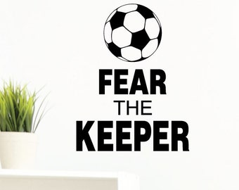 Wall Quotes Fear The Keeper Vinyl Wall Decal Soccer Sports Ball Goal Cleats Team Goalie