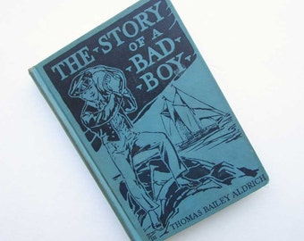 The Story of a Bad Boy Vintage 1927 Book,  Boy's Novel, Young Adult Adventure Book, Illustrated Book, Color Plates, Bad Boy Story