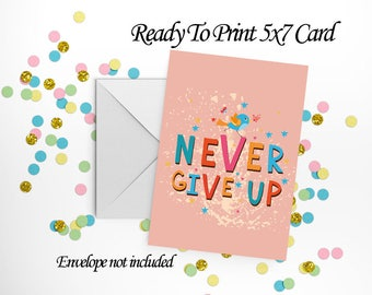 Never Give Up 5x7 Card and Envelope Set