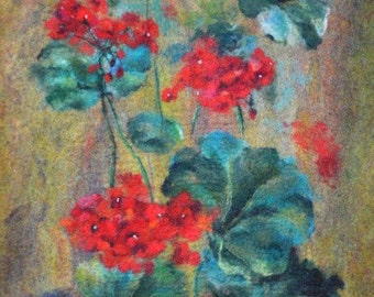 Felted painting of wool. Felted wall hanging picture. GERANIUM IN SUMMER. ooak.