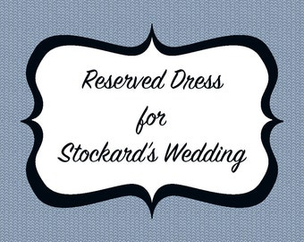 Reserved for Stockard's Bridesmaids Dresses