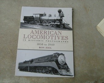 1993 American locomotives in historic photographs 1859 to 1949  by Ron Ziel  book