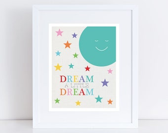 moon art nursery print dream a little dream artwork - stars space colourful kids children, baby girl boy gender neautral wall art room decor