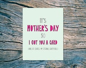 Got You A Card (Mom) - A2 folded note card & envelope - Funny Mother's Day - SKU 326