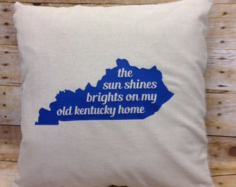 The sun shines bright on my old Kentucky home 18 inch pillow