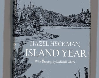 ISLAND YEAR by Hazel Heckman drawings by Laurie Olin 1972
