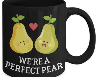 We're A Perfect Pear Funny Fruit Pun Coffee Mug