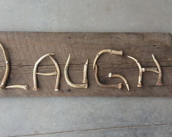 LAUGH Inspirational Sign - Written with Real Deer Antlers - Lot No. LAUGH1