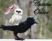 Custom Order - Needle Felted The Raven and the Owl - Needlefelted Wool Bird and Animal Soft Sculpture