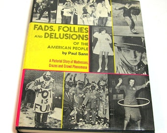Fads, Follies and Delusions of the American People by Paul Sann, Vintage Book