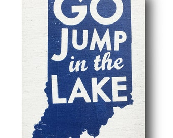 Indiana Go Jump in the Lake  6 x 10