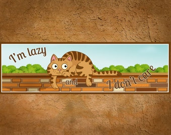 Funny Lazy Cat Sign with Cartoon Ginger Cat and Humorous Quote Cat Gifts, Cute Cats, Funny Cats, Cat Lovers, Tabby Cat PM539