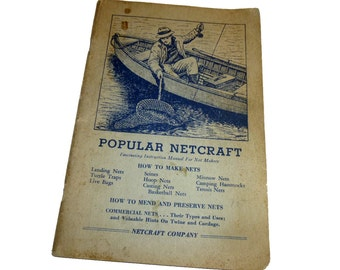 "1945 Booklet ""Popular Netcraft"". How to make cool nets: Minnow; Basketball; Hammocks; Tennis Nets; Traps; Fishing. Toledo Ohio."
