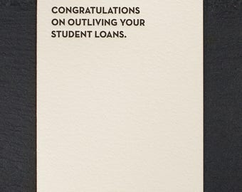 student loans. letterpress card. #929
