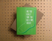 Are you really sure you need two socks? - greeting card sock knitter
