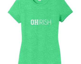 Ohirish - Funny St. Patrick's Day Ohio Quote Women's Fitted T-Shirt