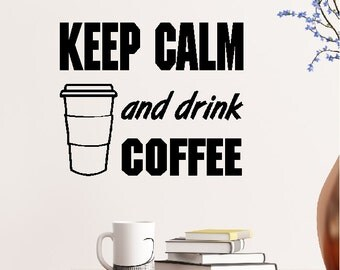 Keep Calm & Drink Coffee.....Coffee Funny Keep Calm Wall Quotes Words Sayings Lettering Removable Home Decal