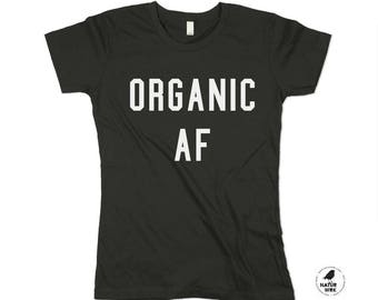 Keep it organic, organic af shirt, organic shirt, health shirt, Health food, health shirt - small, medium, large, xl (3 color options)