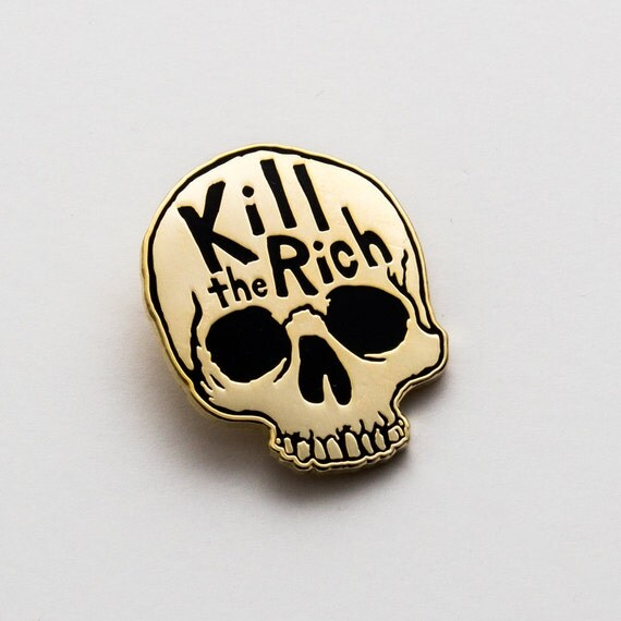 Kill the rich enamel pin. Gold skull lapel pin. Anti capitalism.