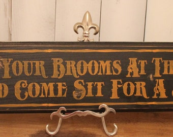 Park Your Brooms Sit for a Spell Vintage Style Sign/Halloween/READY TO SHIP