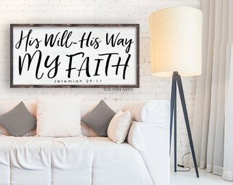 His Will His Way My Faith | Jeremiah 29:11 Sign | Wedding Quote Sign | Rustic  Decor | Bible Verse | Typography Art | Home Decor