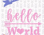 Hello World SVG DXF PNG Cutting File New Baby Digital Download Instant Hello World Digital File Cutting Personal and Commercial Svg File