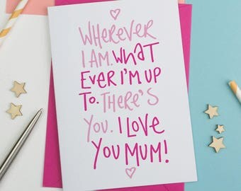 Wherever I am, What ever I'm up to Mother's Day Card, Mothersday Card, Card for Mum, card for Mom