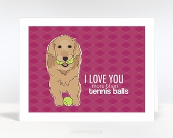 Valentines Day Card - Dog Cards Golden Retriever Says I Love You More Than Tennis Balls
