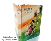 Heidi Grows Up by Charles Tritten- Johanna Spyri's Translator - Whitman Classics Library- 1966 Hardcover Sequel