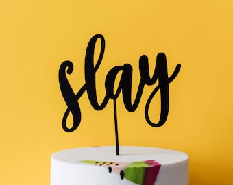 Slay Cake Topper 1 CT. , Laser Cut, Acrylic, Cheeky and Sassy Cake Toppers for Birthday Party, Going Away Party