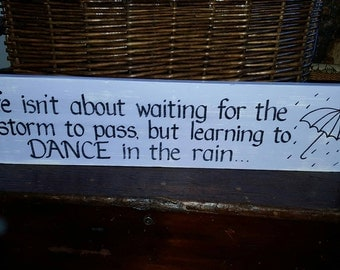 Life isn't about....Dance in the Rain SIGN Umbrella Handmade Fun Wood distressed Wooden 7x24 WHAGN