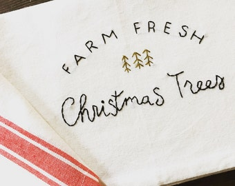 Farm fresh Christmas tree towel flour sack towel embroidered tea towel Christmas kitchen decor Christmas gift Christmas tree secret santa