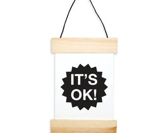 It's Ok! Banner - canvas banner - silly print - motivational print - wall hanging -Christmas ornament - mini print - tiny art