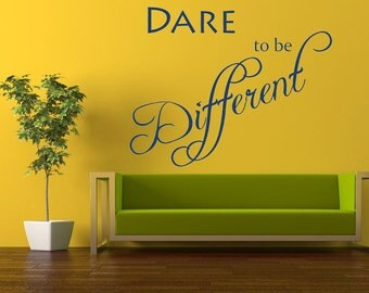 Dare to be Different Quote - Vinyl Wall Art Sticker Decal Mural. Home, Wall Decor. Inspirational, Motivational Quote. Living room, Bedroom