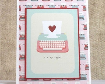 Typewriter Love Card- Cute Love Card- You are My Type Greeting Card- Typewriter Card- Anniversary Card