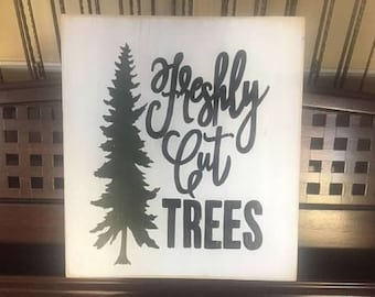 FRESHLY CUT Trees Sign Plaque Decor Rustic Cottage Southern Farmhouse Chic Christmas Hand Painted Wooden