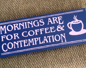 Mornings are for coffee and contemplation - Stranger Things Quote - Wooden Sign
