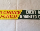 """Vintage bumper sticker: """"Pro-Choice Pro-Child Every Child a Wanted Child"""""""