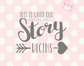 This is where our story begins SVG cutting file, Wedding svg vector, Family quote svg, Cutter ready file for cricut silhouette -tds297