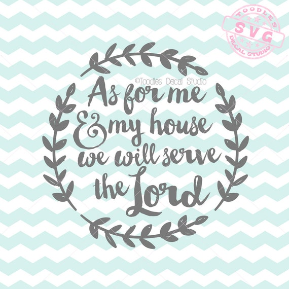 As For Me And My House We Will Serve The Lord Svg Vector File