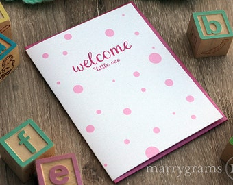 Welcome Little One, Baby Girl Congratulations Newborn, Baby Shower, New Baby New Parents Celebration Greeting Card