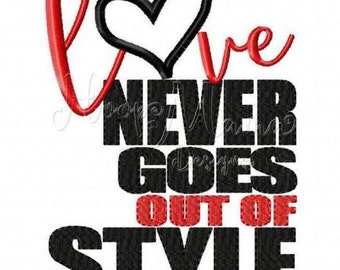 Love never goes out of style - Valentine's Day Vinyl Shirt - Boy's or Girl's Design - Vday shirt - Valentine - monogram shirt