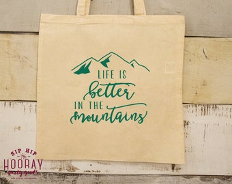 Life is Better in the Mountains, Totes, Canvas Tote, Custom Bags, Mountain Totes, Custom Tote, Favor Bags, Event Totes, Mountain Party, 1651