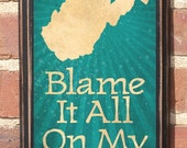 "On Sale Antique Finish - West Virginia - ""Blame It On All My Roots"" Vintage Style Plaque Sign Decorative With Custom Color Wall Home Decor A"