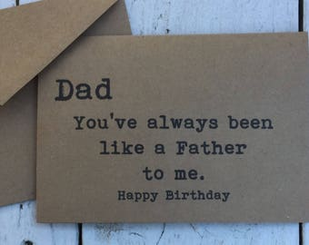 Dad, like a father to me, Funny cards, inappropriate humor, witty cards, sarcastic cards, for dad, birthday card dad, happy birthday dad