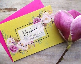 THANK YOU For Being My Bridesmaid / Maid of Honour/Maid of Honor/Flower Girl Card.  5x7 with Envelope. Choose Your Envelope Colour